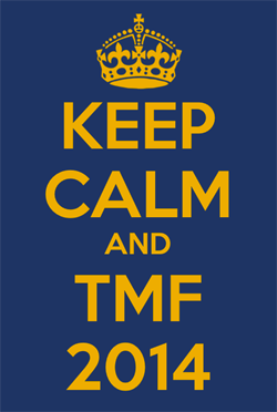 Keep Calm and TMF2014